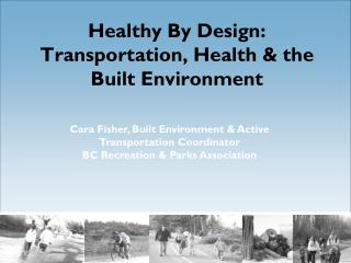 Healthy By Design: Transportation, Health & the Built Environment