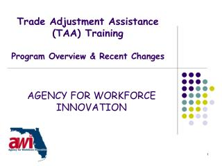 Trade Adjustment Assistance (TAA) Training Program Overview & Recent Changes