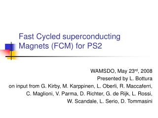 Fast Cycled superconducting Magnets (FCM) for PS2