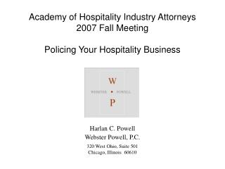 Academy of Hospitality Industry Attorneys 2007 Fall Meeting Policing Your Hospitality Business