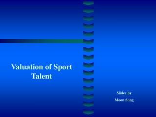 Valuation of Sport Talent