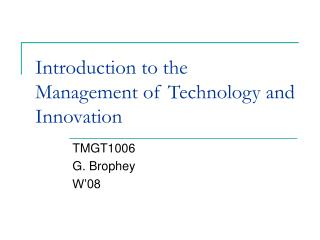 Introduction to the  Management of Technology and Innovation
