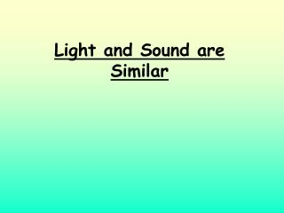 Light and Sound are Similar