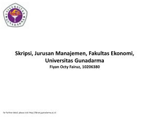Skripsi, Jurusan Manajemen, Fakultas Ekonomi, Universitas Gunadarma Fiyan Octy Fairuz, 10206380