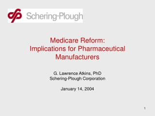 Medicare Reform: Implications for Pharmaceutical Manufacturers