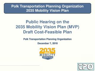 Public Hearing on the 2035 Mobility Vision Plan (MVP) Draft Cost-Feasible Plan