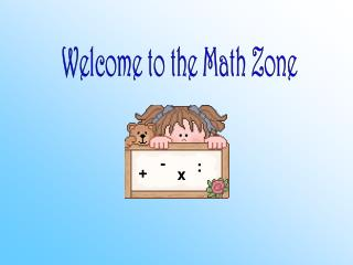 Welcome to the Math Zone