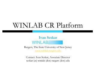 WINLAB CR Platform