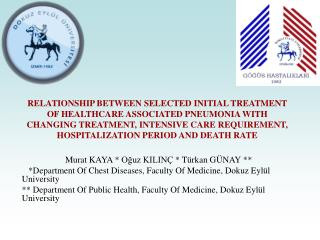 Murat KAYA * Oğuz KILINÇ * Türkan GÜNAY **     *Department Of Chest Diseases, Faculty Of Medicine, Dokuz Eylül