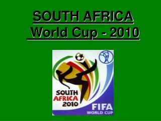 SOUTH AFRICA  World Cup - 2010