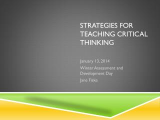 Strategies for Teaching  Critical  Thinking