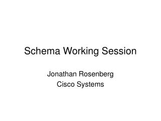 Schema Working Session