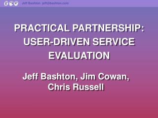 PRACTICAL PARTNERSHIP: USER-DRIVEN SERVICE EVALUATION