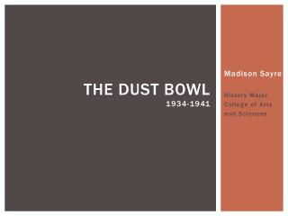The Dust bowl 1934-1941