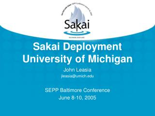 Sakai Deployment  University of Michigan