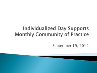 Individualized Day Supports Monthly Community of Practice