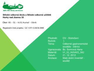 Předmět: OV - Stolničení  Ročník: I. Téma: Odborné gastronomické soutěže - číšníci