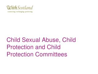 Child Sexual Abuse, Child Protection and Child Protection Committees