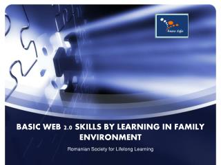 BASIC WEB 2.0 SKILLS BY LEARNING IN FAMILY ENVIRONMENT