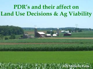 PDR's and their affect on Land Use Decisions & Ag Viability