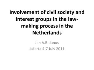 Involvement of civil society and interest groups in the law-making process in the Netherlands