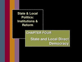 State & Local Politics:  Institutions &  Reform