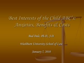 Best Interests of the Child ABC's: Anxieties, Benefits & Costs