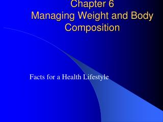 Chapter 6 Managing Weight and Body Composition
