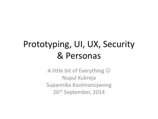 Prototyping, UI, UX, Security & Personas