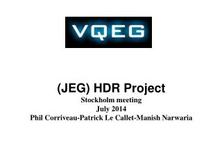 (JEG) HDR Project Stockholm meeting July 2014