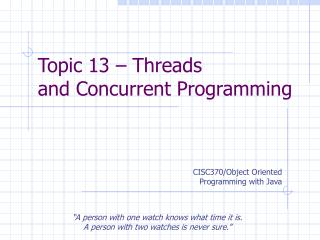 Topic 13 – Threads and Concurrent Programming