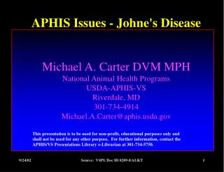 APHIS Issues - Johne's Disease Michael A. Carter DVM MPH National Animal Health Programs