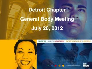Detroit Chapter  General Body Meeting  July 28, 2012