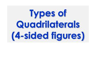 Types of Quadrilaterals (4-sided figures)