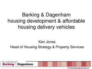 Barking & Dagenham  housing development & affordable housing delivery vehicles
