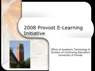 Office of Academic Technology & Division of Continuing Education University of Florida