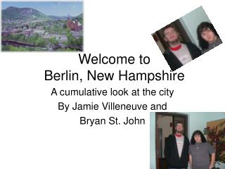 Welcome to  Berlin, New Hampshire