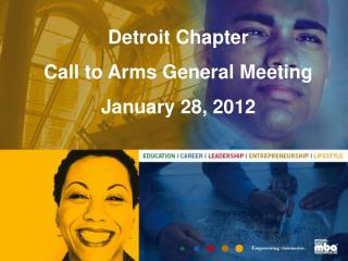 Detroit Chapter  Call to Arms General Meeting January 28, 2012