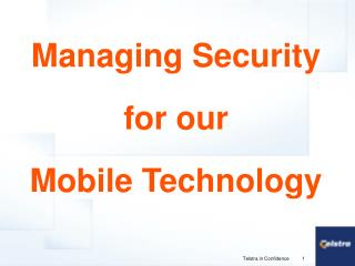 Managing Security for our Mobile Technology