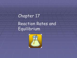 Chapter 17  Reaction Rates and Equilibrium