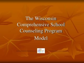 The Wisconsin Comprehensive School Counseling Program Model