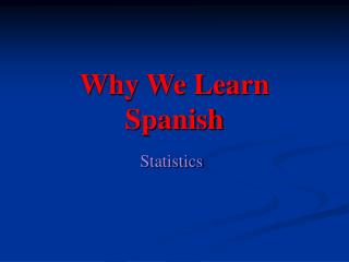 Why We Learn Spanish