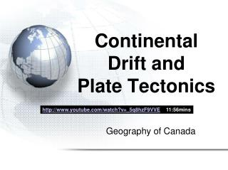 Continental Drift and  Plate Tectonics