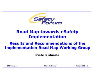 Road Map towards eSafety Implementation