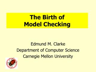 The Birth of  Model Checking