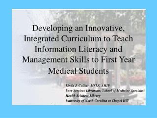 Developing an Innovative, Integrated Curriculum to Teach Information Literacy and Management Skills to First Year Medica