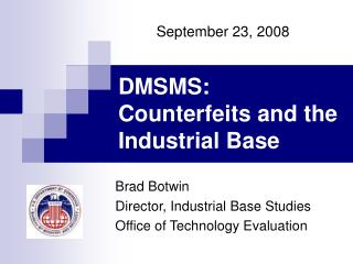 DMSMS:  Counterfeits and the Industrial Base