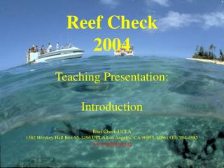 Reef Check  2004 Teaching Presentation: Introduction Reef Check-UCLA