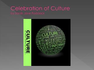 Celebration of Culture by Sarah Jane Paddock