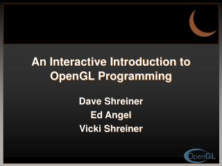 An Interactive Introduction to OpenGL Programming